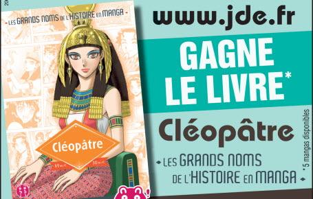 """Les gagnants du livre """"Cléopâtre les grands noms de l'Histoire en manga"""""""