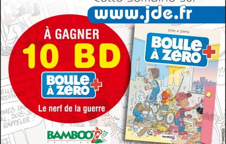 """Gagnez des BD """"Boule à zéro"""""""
