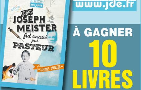 """Gagnez des livres """"Quand Joseph Meister fut sauvé par Pasteur"""""""